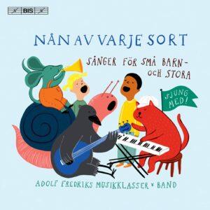 Nan Av Varje Sort, Children Songs - Adolf Fredriks Musikklasser & Band