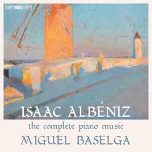 Isaac Albeniz: The Complete Piano Music - Miguel Baselga