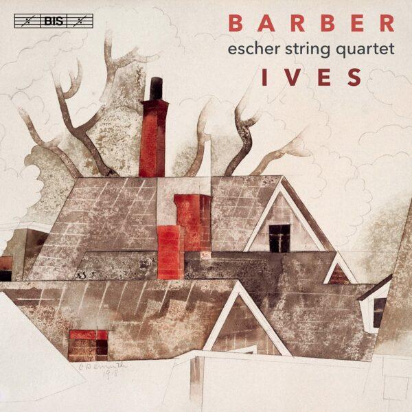 Samuel Barber / Charles Ives: String Quartets - Escher String Quartet