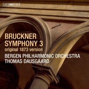 Bruckner: Symphony No. 3 (Original 1873 Version) - Thomas Dausgaard