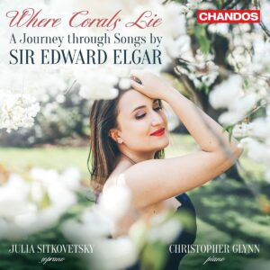 Where Corals Lie, A Journey Through Songs By Sir Edward Elgar - Julia Sitkovetsky