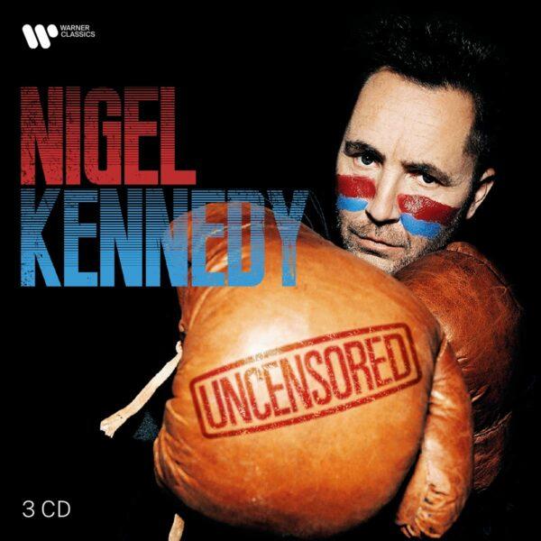 Uncensored - Nigel Kennedy