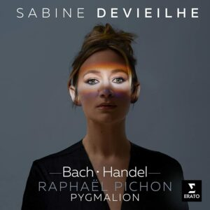 Bach / Handel - Sabine Devieilhe