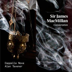 James MacMillan: Consecration - Cappella Nova