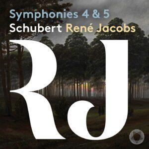 Schubert: Symphonies Nos.4 & 5 - René Jacobs