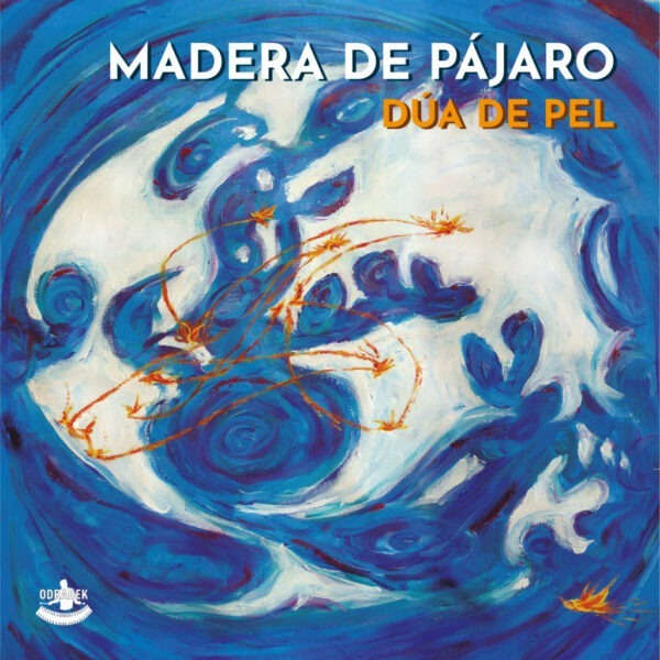 Madera De Pajaro - Dua De Pel