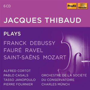 Jacques Thibaud Plays Franck, Debussy, Fauré, Ravel, Saint-Saëns, Mozart - Jacques Thibaud