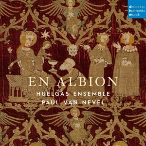 En Albion: Medieval Polyphony In England - Huelgas Ensemble & Paul Van Nevel