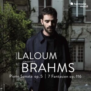 Brahms: Piano Sonata No.3 Op. 5 & 7 Fantasien Op.116 - Adam Laloum