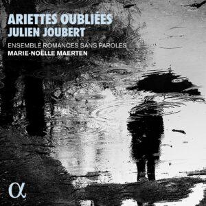Joubert: Ariettes oubliées - Marie-Noëlle Maerten