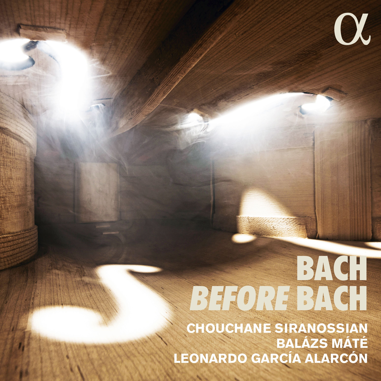 Bach Before Bach - Chouchane Siranossian