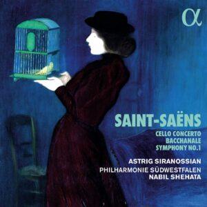 Saint-Saëns: Cello Concerto, Bacchanale & Symphony - Astrig Siranossian