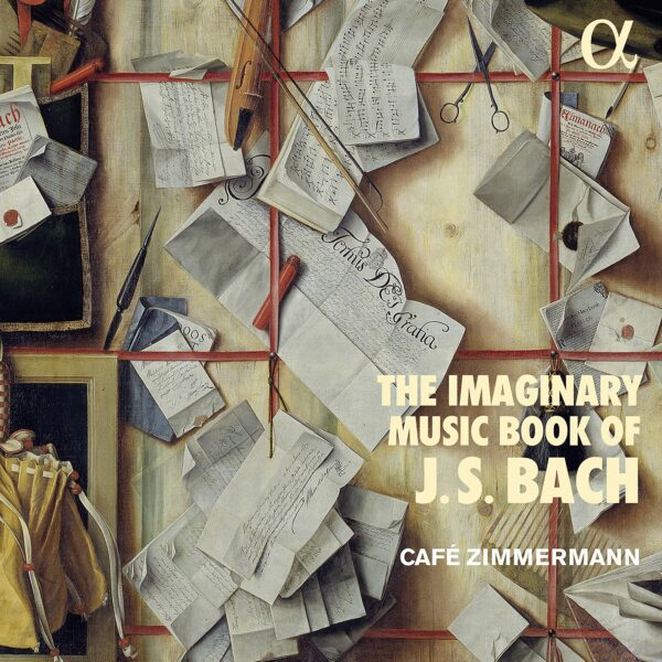 The Imaginary Music Book Of J.S. Bach - Café Zimmermann