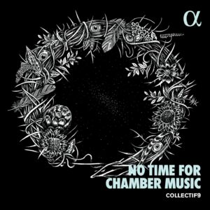 Gustav Mahler: No Time For Chamber Music - Collectif9