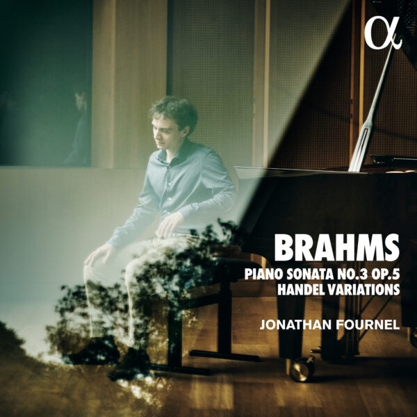 Brahms: Piano Sonata No. 3 Op. 5 & Handel Variations - Jonathan Fournel