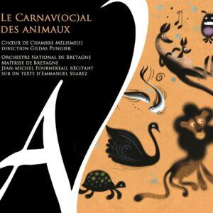 Saint-Saëns: Le Carnav(oc)al Des Animaux - Choeur de Chambre Mélisme(s)