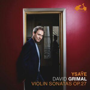Ysaye: Six Sonatas For Solo Violin Op.27 - David Grimal