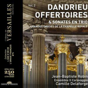 Jean-François Dandrieu: Offertoires & Sonates En Trio - Jean-Baptiste Robin