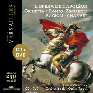 Niccolo Antonio Zingarelli: Giulietta E Romeo (L'Opera de Napoleon) - Franco Fagioli