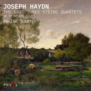 Haydn: The Last Three String Quartet, Op.77 & Op.103 - Prazak Quartet