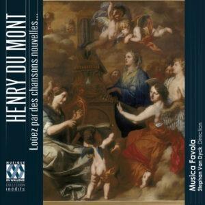Henry Du Mont: Loüez par des chansons nouvelles - Musica Favola