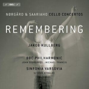 Saariaho / Norgard: Remembering (Cello Concertos) - Jakob Kullberg