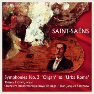 Saint-Saëns: Symphonies No. 3 'Organ' & 'Urbs Roma' - Jean-Jacques Kantorow