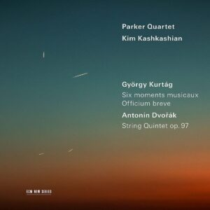 Kurtag: 6 Moments Musicaux & Officium Breve / Dvorak: String Quintet Op.97 - Kim Kashkashian