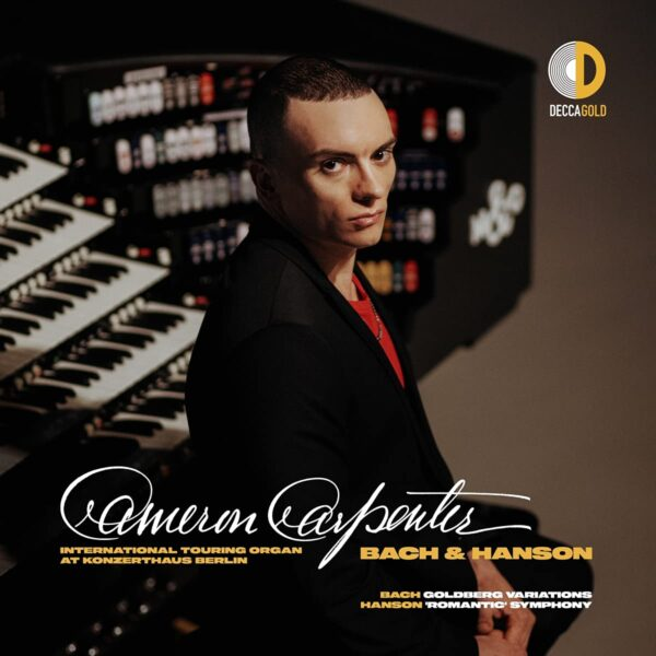Bach: Goldberg Variations / Hanson: 'Romantic' Symphony - Cameron Carpenter