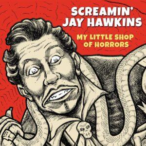 My Little Shop Of Horrors - Screamin' Jay Hawkins