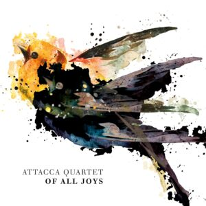 Of All Joys - Attacca Quartet