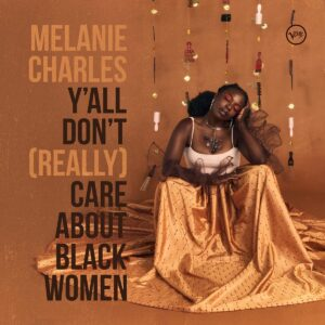 Y'All Don't (Really) Care About Black Women (Vinyl) - Melanie Charles