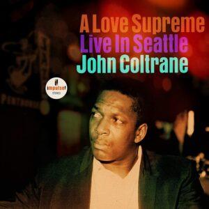 A Love Supreme: Live In Seattle (Vinyl) - John Coltrane