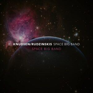 Space Big Band - Knudsen / Rudzinskis Space Big Band