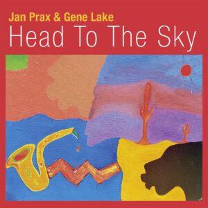 Head To The Sky - Jan Prax & Gene Lake