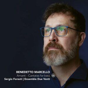 Marcello: Amanti, Cantatas For Bass - Sergio Foresti