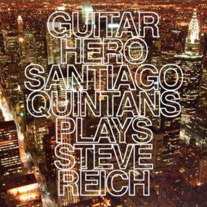 Guitar Hero - Santiago Quintans plays Steve Reich