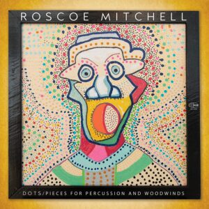Dots / Pieces For Percussion And Woodwinds (Vinyl) - Roscoe Mitchell