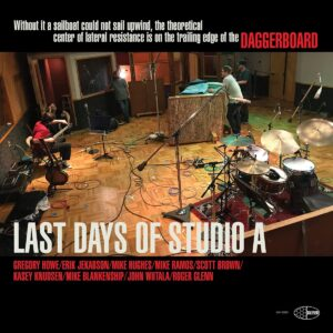 Last Days Of Studio A - Daggerboard