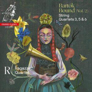 Bartok: Bound Vol. 2, String Quartets Nos.3, 5 & 6 - Ragazze Quartet