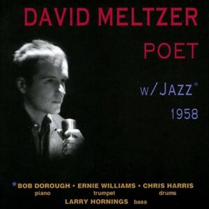 Poet w/ Jazz 1958 - David Meltzer