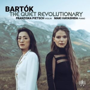 Bartok: The Quiet Revolutionary - Franziska Pietsch