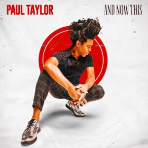 And Now This - Paul Taylor