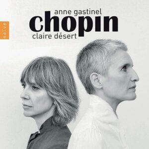 Chopin - Anne Gastinel & Claire Désert