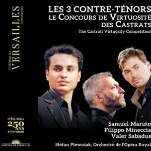 Les 3 Contre-Ténors: Le Concours De Virtuosité Des Castrats - Valer Sabadus, Samuel Marino & Filippo Mineccia