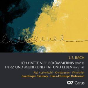 Bach: Ich Hatte Viel Bekummernis BWV 21, Herz Und Mund Und Tat Und Leben BWV 147 - Hans-Christoph Rademann