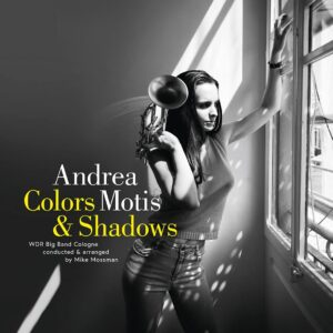 Colors & Shadows - Andrea Motis & WDR Big Band
