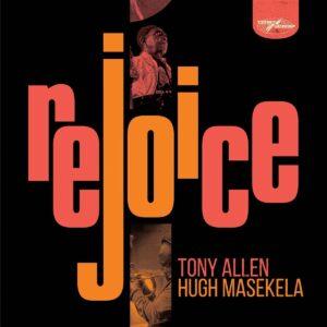Rejoice - Tony Allen & Hugh Masekela