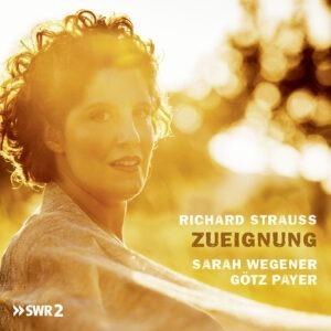 Richard Strauss:  Zueignung - Sarah Wegener