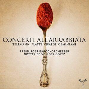 Concerti All'Arrabbiata - Freiburger Barockorchester